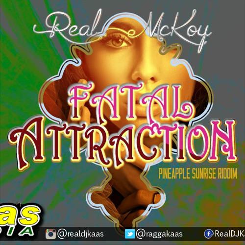 Real McKoy - Fatal Attraction [Pineapple Sunrise Riddim] Bad Art Music | Dancehall December 2014