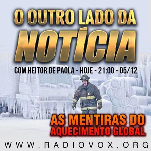 O OUTRO LADO DA NOTÍCIA - AS MENTIRAS DO AQUECIMENTO GLOBAL - 05/12/2014