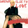 Ms Kriss - Somebody Else To Love
