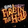 Download FIRE IN THE HOLE - DJ BL3ND & ROCKET PIMP Mp3