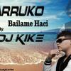 Farruko - Bailame Haci (Prod By.Dj Kike)