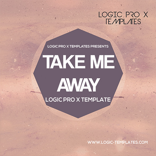 Take Me Away Logic Pro X Template