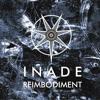 INADE Reimbodiment (excerpt)