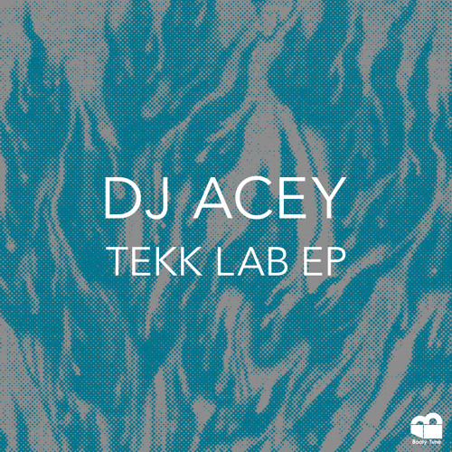 BT028 DJ Acey - Tekk Lab EP