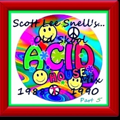 Old skool classic acid house 1988 to 1990 mix part 5 for Acid house mix
