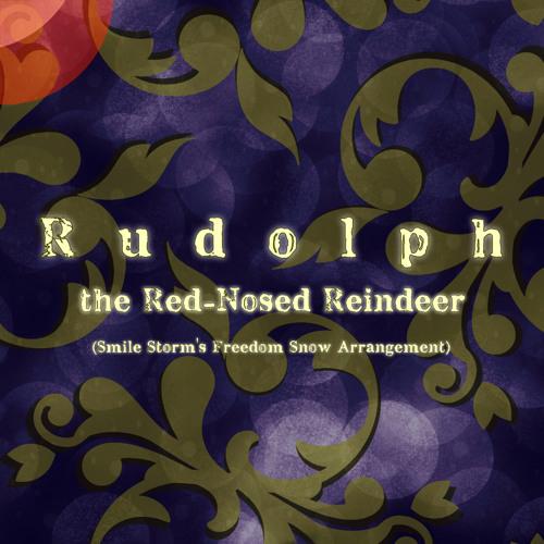 赤鼻のトナカイ / Rudolph the Red-Nosed Reindeer (Smile storm's Freedom Snow Arrangement)