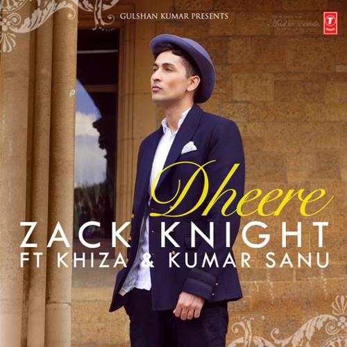 Zack Knight Ft Khiza u0026 Kumar Sanu - Dheere Chords - Chordify