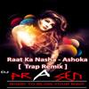 Raat Ka Nasha - Ashoka [ DJ PRASEN ] Trap Remix 2014