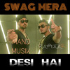 Swag Mera Desi ft Raftaar Manj Musik