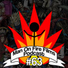 Man On Fire Films Podcast #63 - Independence And Comics
