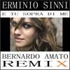 ERMINIO SINNI - E TU SOPRA DI ME (BERNARDO AMATO REMIX)