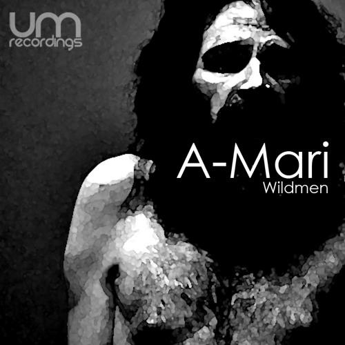 UM015 // A-Mari // Wildmen // Original mix