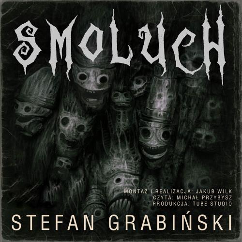 Słuchowisko: Smoluch (Stefan Grabiński)