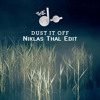 The Dø - Dust It Off (Niklas Thal Edit)