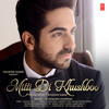 Mitti Di Khushboo | Official Full Audio Song 2014 | Ayushmann Khurrana