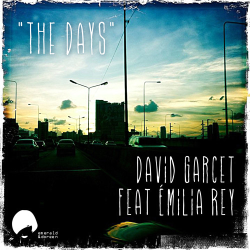 David Garcet Feat Emilia Rey - The Days EP