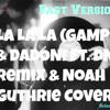 La La La (GAMPER & DADONI Ft. DNKR Remix & Noah Guthrie Cover) FAST VERSION - DAYGARZ REMIX