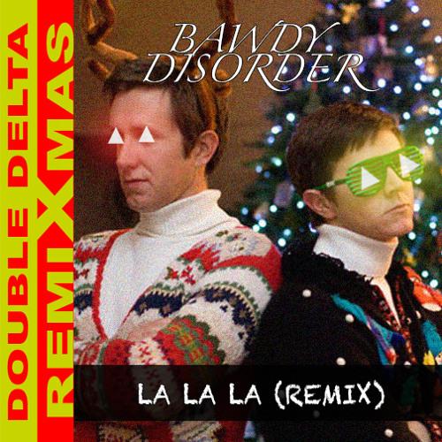 La La La (Bawdy Disörder Remix)