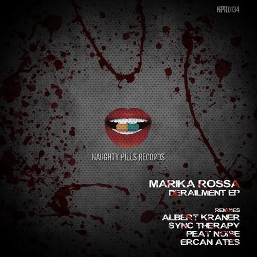 Marika Rossa - Derailment (Original) [Naughty Pills Records] CUT VERSION 128kbps