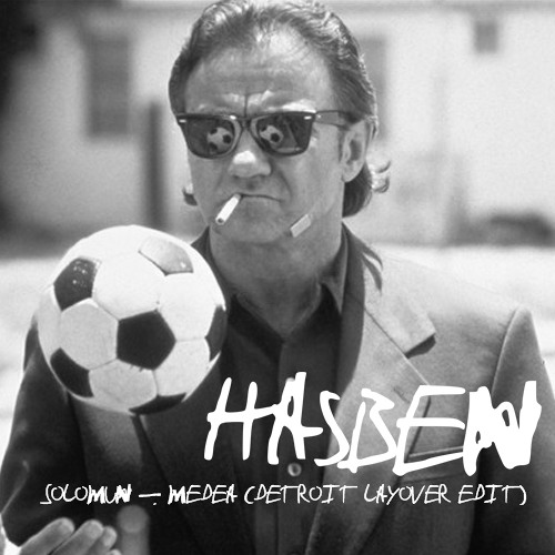 Solomun - Medea (HASBEN Detroit Lay-Over Edit)