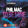 Phil Mac - To Be Mine | Sopranos Sounds **FREE DOWNLOAD**