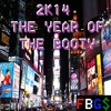 2K14 - The  Year of The Booty (FBG$'s End of The Year Mashup)