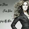Celine Dion I'm Alive Ft Deejay Mj Mix