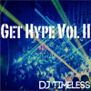 'Get Hype' Mix Vol. II -DJ Timeless