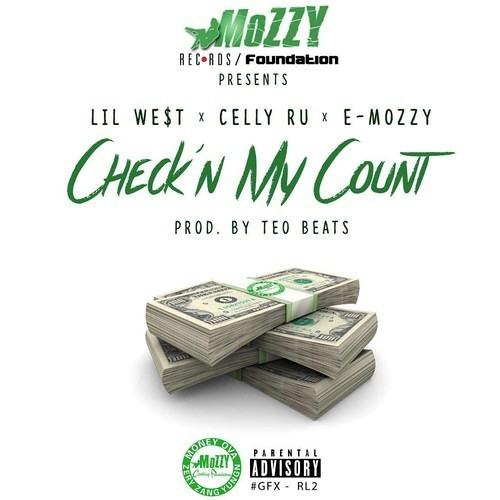 Audio Lil West X Celly Ru E Mozzy Check N My Count