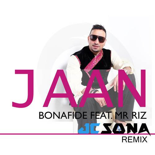 Bonafide - JAAN - JC SONA (REMIX) - Feat Mr Riz -(CLEAN)