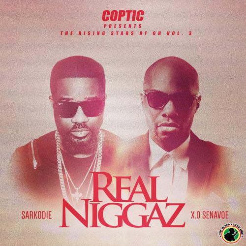 Real Niggaz ft Sarkodie & X.O Senavoe