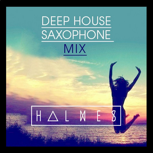 Deep house saxophone mix 2014 by h l m e s listen to for Deep house music tracks