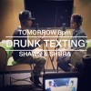 Drunk Texting (Cover)by Shawn & Shura