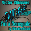 Victor Chissano - I'm a renegade (ISItheDreaMakeR Dubstep remix FULL Lyric)