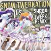 【ラブライブ!】μ's - Snow Halation (Shroo Twerk Remix) 【Love Live!】