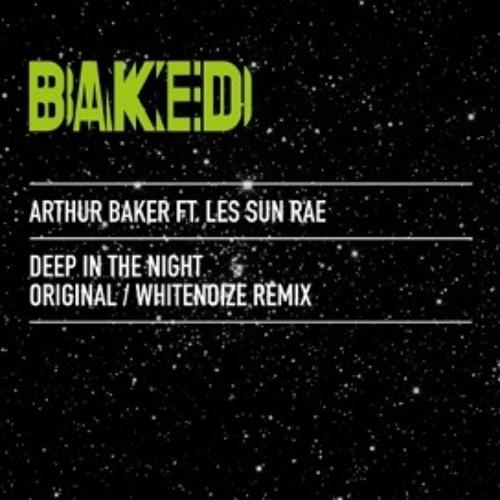 Arthur Baker ft. Les Sun Rae - Deep In The Night (WhiteNoize Remix)