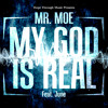 (Revised video edit)My God Is REAL-Mr.MOE,feat.JUNE
