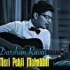 02 - Pehli Mohabbat (Darshan Raval