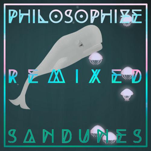 Philosophize (Sandunes Mix)