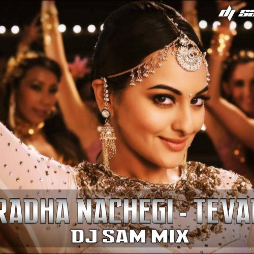 Radha Nachegi - Tevar  - DJ SAM MIX