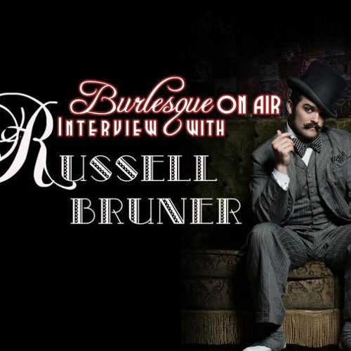 Burlesque on Air with Lady Lou no 4 - feat. Russell Bruner