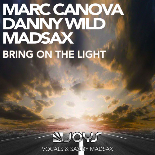 Marc Canova, Danny Wild, Madsax - Bring On The Light [Preview]