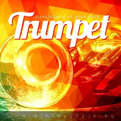 Dj Hlásznyik vs. Wave Rider - Trumpet (Preview Cut!) [2014]