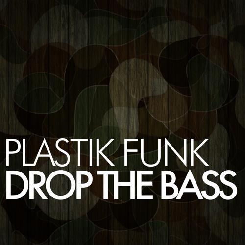 Plastik Funk - Drop The Bass (Original Mix)