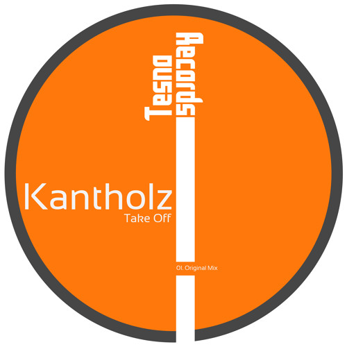 Kantholz - Take Off (Original Mix) [Tesno Records]