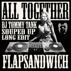Flapsandwich • All Together (DJ Tommy Tank Souped Up Long Edit)