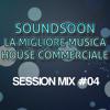SOUNDSOON Presents SESSION MIX #04 [Podcast - Radio Show] GENNAIO 2015 Mix