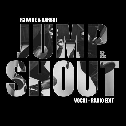 R3wire & Varski - Jump & Shout (Vocal - Radio Edit) OUT NOW