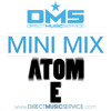 DMS MINI MIX WEEK #146 DJ ATOM E