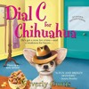 Dial C for Chihuahua by Waverly Curtis, Narrated by Laura Darrell